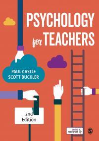 Castle & Buckler: Psychology for Teachers, 2e