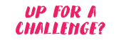 Up for a challenge