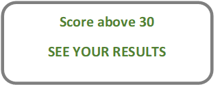 score above 30 button see your results